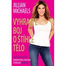 Knihy Vyhrajte boj o štíhlé tělo (Jillian Michaels)