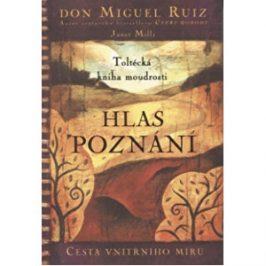 Knihy Hlas poznání (Don Miguel Ruiz, Janet Mills)