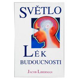 Knihy Světlo - Lék budoucnosti (Jacob Liberman)