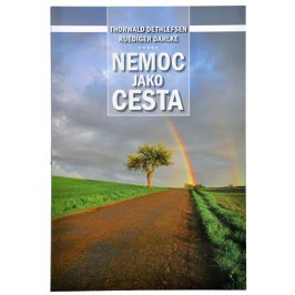 Knihy Nemoc jako cesta (Thorwald Dethlefsen, Dr. Ruediger Dahlke)