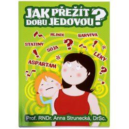 Knihy Jak přežít dobu jedovou? (prof. RNDr. Anna Strunecká, DrSc.)