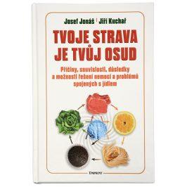 Knihy Tvoje strava je tvůj osud (MUDr. Josef Jonáš, Jiří Kuchař)