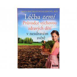 Knihy Léčba zemí, Průvodce výchovou zdravých dětí v nezdravém světě (Maya Shetreatová-Kleinová)