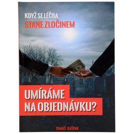 Knihy Umíráme na objednávku (Tomáš Kašpar)