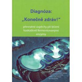 Enzympro Diagnóza: Konečně zdráv! ( K. H. Blank, S. E. A. Wittich, J. A. Seidler, L. Knopf, A. Kohler)