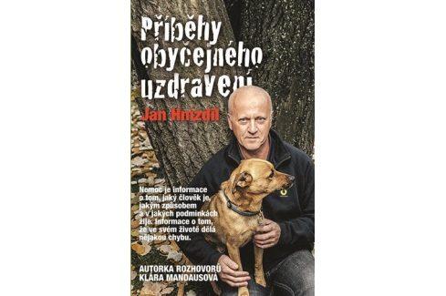 Knihy Příběhy obyčejného uzdravení (Jan Hnízdil, Klára Mandausová) Knihy o zdraví