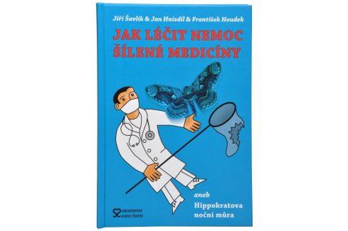 Knihy Jak léčit nemoc šílené medicíny (MUDr. Jan Hnízdil, CSc., Ing. František Houdek, MUDr. Jiří Šavlík) Knihy o zdraví
