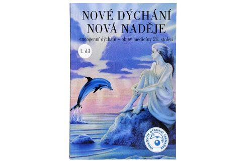 Nové dýchání nová naděje 1. díl (MUDr. Taťána Kozlovová) Knihy