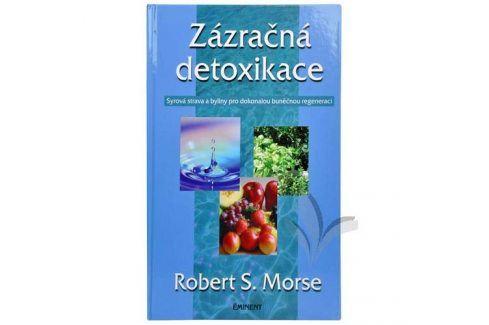Knihy Zázračná detoxikace (Dr. Robert S. Morse) Knihy o zdraví