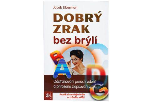 Knihy Dobrý zrak bez brýlí (Jacob Liberman) Knihy