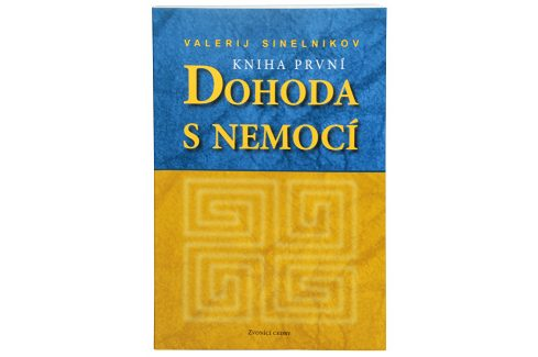 Knihy Dohoda s nemocí I. díl (Valerij Sinelnikov) Knihy
