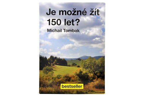 Knihy Je možné žít 150 let? (Prof. Michail Tombak, PhDr.) Knihy