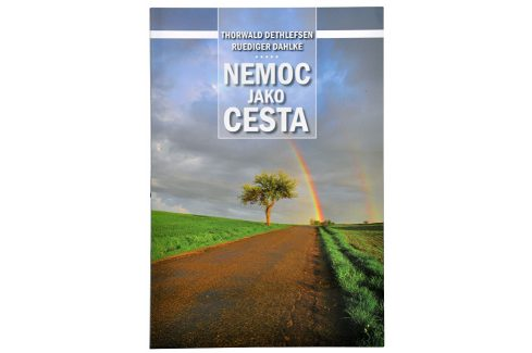 Knihy Nemoc jako cesta (Thorwald Dethlefsen, Dr. Ruediger Dahlke) Knihy