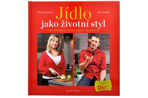 Knihy Jídlo jako životní styl (Ing. Petr Havlíček, Petra Lamschová) Knihy
