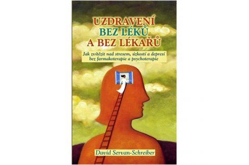 Knihy Uzdravení bez léků a bez lékařů (David Servan-Schreiber) Knihy
