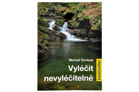Knihy Vyléčit nevyléčitelné (Prof. Michail Tombak, PhDr.) Knihy