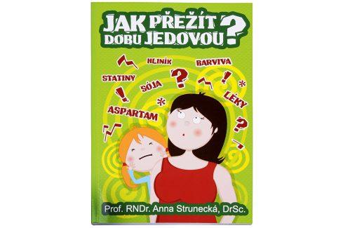 Knihy Jak přežít dobu jedovou? (prof. RNDr. Anna Strunecká, DrSc.) Knihy