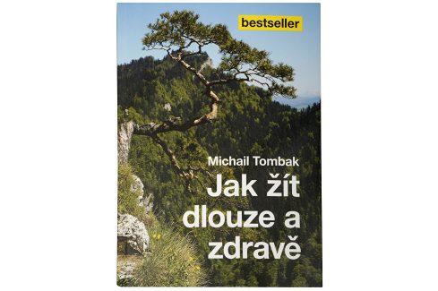 Knihy Jak žít dlouze a zdravě (Prof. Michail Tombak, PhDr.) Knihy