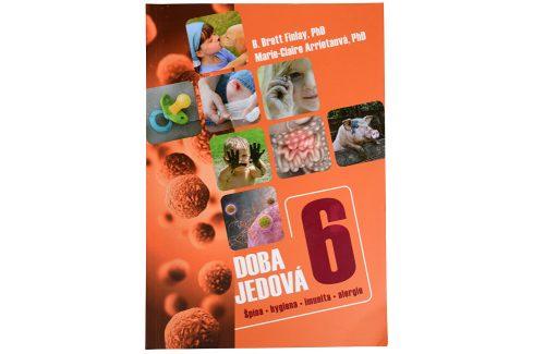 Knihy Doba jedová 6 - Špína, hygiena, imunita, alergie (B. Brett Finlay, PhD., Marie-Claire Arrietová, PhD.) Knihy o zdraví