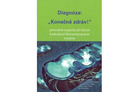 Enzympro Diagnóza: Konečně zdráv! ( K. H. Blank, S. E. A. Wittich, J. A. Seidler, L. Knopf, A. Kohler) Knihy o zdraví